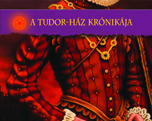 A Tudor-ház krónikája