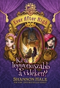 Ever After High 2. - Ki a leggonoszabb a vidéken?