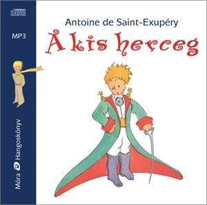 Antoine De Saint Exupery A Kis Herceg Hangoskonyv