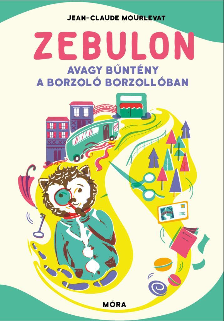 Zebulon, avagy bűntény a Borzoló Borzollóban